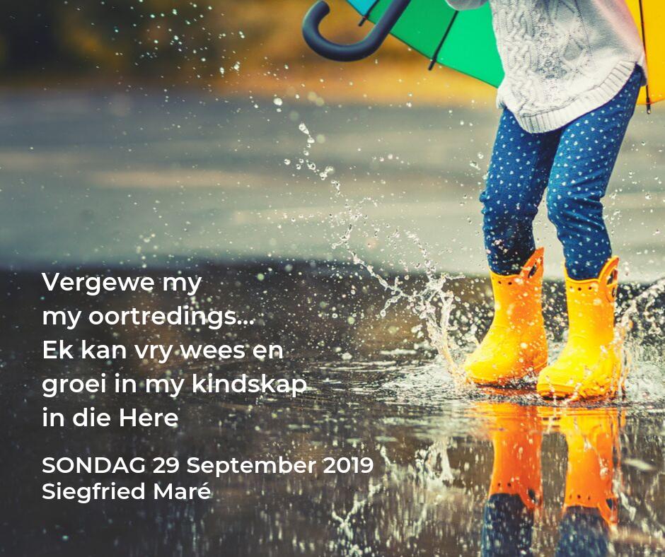 Onse Vader-preekreeks: Vergewe my my oortredings…Ek kan vry wees en groei in my kindskap in die Here – 29 September 2019