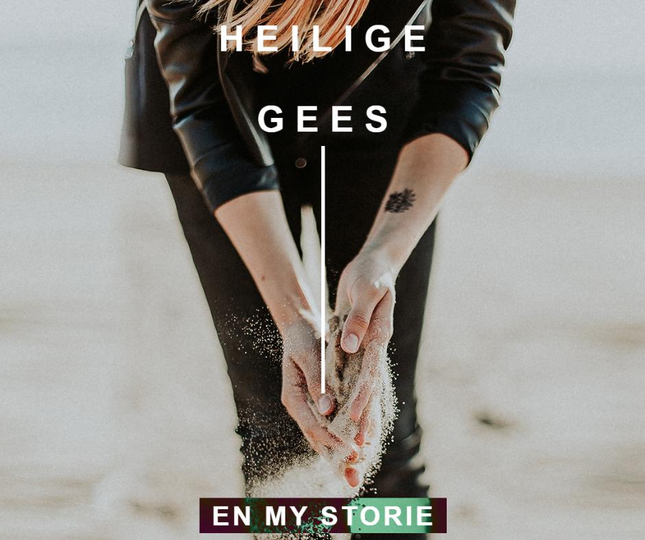 29 Augustus 2021 – Die Heilige Gees en my storie