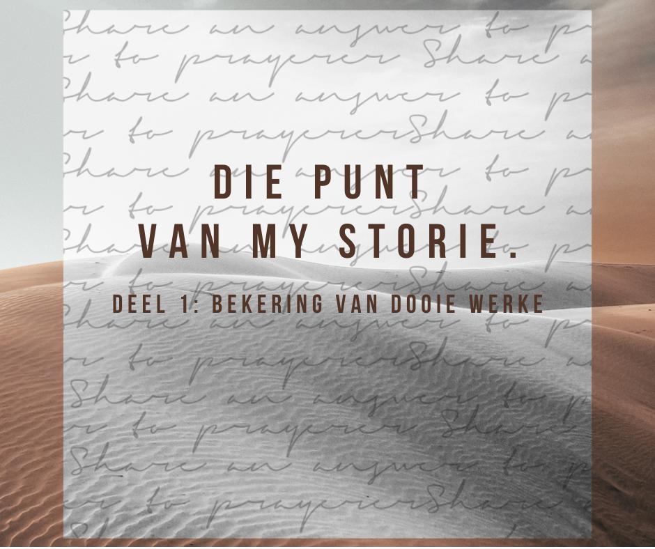 5 September 2021 – Die punt van my storie (Deel 1)